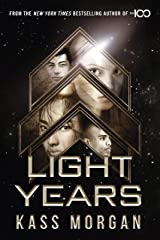 Light Years: the thrilling new novel from the author of The 100 series: Light Years Book One Kindle Edition
