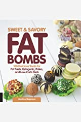 Sweet and Savory Fat Bombs Kindle Edition