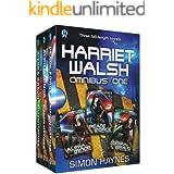 Harriet Walsh Omnibus One: Three light scifi novels in one