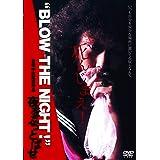 """""""BLOW THE NIGHT ! """" 夜をぶっとばせ [DVD]"""