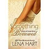 Something Borrowed (Brides of Cedar Bend Book 3)