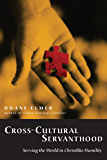 Cross-Cultural Servanthood: Serving the World in Christlike Humility (English Edition)