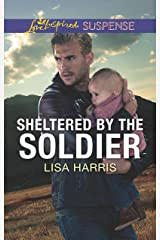 Sheltered by the Soldier Kindle Edition