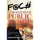 Face Your Fear of Public Speaking: The Proven Approach to Break Through Your Public Speaking Phobia and Enjoy Presenting, Eve