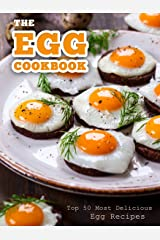 The Egg Cookbook: Top 50 Most Delicious Egg Recipes (Recipe Top 50's Book 82) Kindle Edition