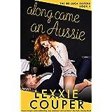 Along Came An Aussie (The De Luca Sisters Book 1)