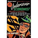 The Undercover Economist, Revised and Updated Edition: Exposing Why the Rich Are Rich, the Poor Are Poor - And Why You Can Ne