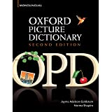 Oxford Picture Dictionary Monolingual (American English) dictionary for teenage and adult students (Oxford Picture Dictionary