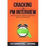 Cracking the PM Interview: How to Land a Product Manager Job in Technology (Cracking the Interview & Career) (English Edition