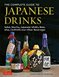 The Complete Guide to Japanese Drinks: Sake, Shochu, Japanes…