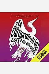 As extraordinárias cores do amanhã [The Extraordinary Colors of Tomorrow] Audible Audiobook