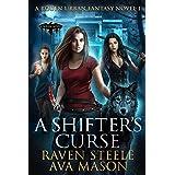 A Shifter's Curse: A Gritty Urban Fantasy Novel (Rouen Chronicles Book 1)