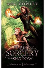 Flight of Sorcery and Shadow (Tales of Tir-na-Alathea: Darkness of the Living Forest Book 1) Kindle Edition