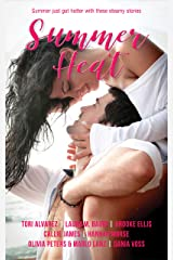 Summer Heat: Summer just got hotter with these steamy stories. Kindle Edition