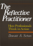 The Reflective Practitioner: How Professionals Think In Action (English Edition)