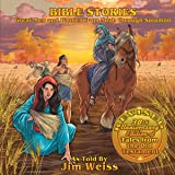 Bible Stories: Great Men and Women from Noah through Solomon - Updated and Expanded 30th Anniversary Edition of Tales from th