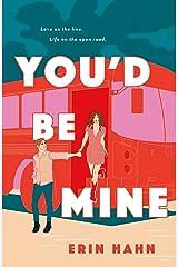 You'd Be Mine: A Novel Kindle Edition