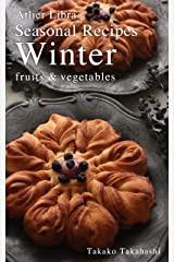 Seasonal Recipes Winter ~fruits&vegetables~ Atelier Libra Seasonal Recipes collection Kindle版