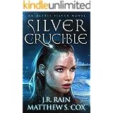 Silver Crucible (Alexis Silver Book 4)