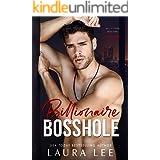 Billionaire Bosshole: An Enemies-to-Lovers Office Romance (Bedding the Billionaire)