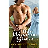 Her Warrior Slave (The MacEgan Brothers Book 1)