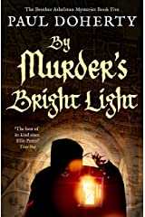 By Murder's Bright Light (The Brother Athelstan Mysteries) Kindle Edition