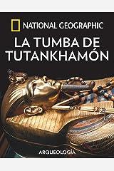 La tumba de Tutankhamón (ARQUEOLOGÍA) (Spanish Edition) Kindle Edition