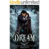 Dream (Foolish Kingdoms Book 4)