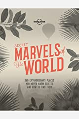Secret Marvels of the World: 360 extraordinary places you never knew existed and where to find them (Lonely Planet) Kindle Edition