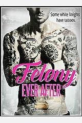 Felony Ever After Kindle Edition