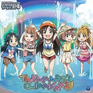 THE IDOLM@STER CINDERELLA GIRLS LITTLE STARS! TAKAMARI☆CLIMAXXX!!!!!