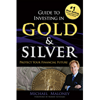 Guide To Investing in Gold & Silver: Protect Your Financial…