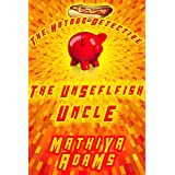 The Unselfish Uncle: A Hot Dog Detective Mystery: (The Hot Dog Detective Book 21) (The Hot Dog Detective Series)