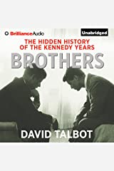 Brothers: The Hidden History of the Kennedy Years Audible Audiobook