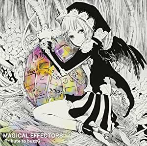 MAGICAL EFFECTORS〜Tribute to buzzG〜