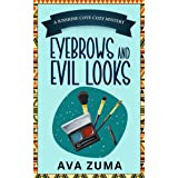 Eyebrows and Evil Looks (Sunshine Cove Cozy Mystery Book 2)