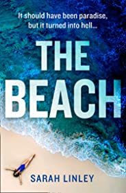 The Beach: A gripping new debut psychological crime thriller which will keep you on the edge of your seat!