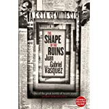 The Shape of the Ruins: Shortlisted for the Man Booker International Prize 2019