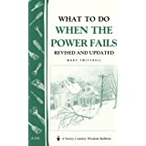 What to Do When the Power Fails: Storey's Country Wisdom Bulletin A.191