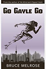 Go Gayle Go (John Kelly Series Book 3) (English Edition) Kindle版
