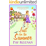 Just for the Summer: Escape to the country for the perfect romantic summer read for 2021 (Willowbury Book 3)