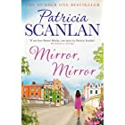 Mirror, Mirror: Warmth, wisdom and love on every page - if you treasured Maeve Binchy, read Patricia Scanlan