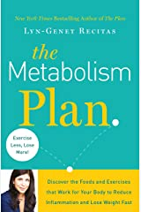 The Metabolism Plan: Discover the Foods and Exercises that Work for Your Body to Reduce Inflammation and Lose Weight Fast Kindle Edition
