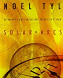 Solar Arcs: Astrology's Most Successful Predictive System In…