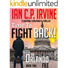 Time to Fight Back! (The Orlando File - Book Two): A Gripping Conspiracy Thriller