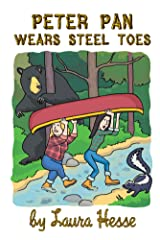Peter Pan Wears Steel Toes (funny real life adventure of life in the bush for all ages) Kindle Edition