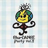 Cha-DANCE Party Vol.2