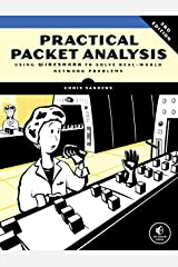 Practical Packet Analysis, 3E: Using Wireshark to Solve Real-World Network Problems Kindle Edition
