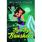 Bye Bye Banshees: A Paranormal Women's Fiction Novel (Accidentally Magical at Midlife? Book 4)