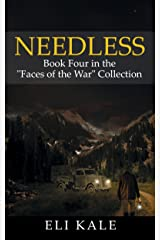 """Needless: Book Four in the """"Faces of the War"""" Collection (The Faces of the War Collection 4) Kindle Edition"""